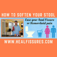 How To Soften Your Stools & Avoid Constipation While Healing Your Anal Fissure or Hemorrhoids